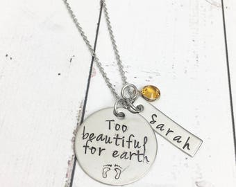 Too Beautiful for Earth Necklace - Infant Loss Necklace - Infant Loss Jewelry - Miscarriage Jewelry - Miscarriage Necklace-Child Remembrance