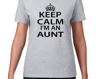 KEEP CALM I'm an AUNT, new aunt gift, aunt to be gift, pregnancy announcement, aunt gift, aunt shirt, keep calm aunt, new aunt shirt, aunt