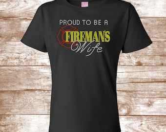 Fire Wife Shirt - Fire Department Shirt - Fire Bling Shirt - Proud to be a Fireman's Wife - First Responder - Ladies Clothing - Plus Size