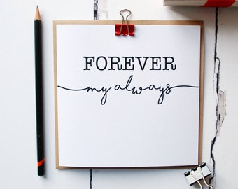 Forever My Always Card - Anniversary - Love & Romance - Greetings Card - Newlyweds - Bride - Groom - Engagement - Couples