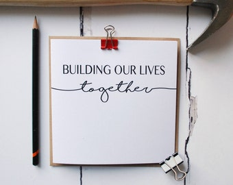 Building Our Lives Together Greetings Card - Anniversary Card - First Home - Blank Card - Boyfriend Gift - Husband and Wife - Engagement