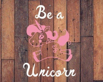Be a Unicorn Decal