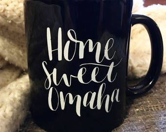 Home Sweet Omaha mug   Black 11 oz. coffee cup   Original calligraphy design   Nebraska mug