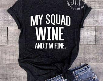 My Squad Wine And I'm Fine Tee Shirt - Brunch Shirt - Best Friends Tee Shirt - Bachelorette Party Shirt - Yoga Shirt - Workout Tee