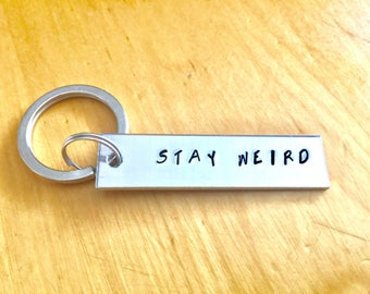 Stay Weird - Stranger Things Inspired Aluminum Key Chain - Accessories Gift - Gift under 20