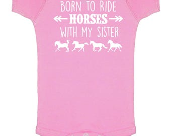Born to Ride Horses WITH MY SISTER Baby Onesie, Infant Baby Shower Gift for Girls Boys or Surprise, Equestrian Clothing
