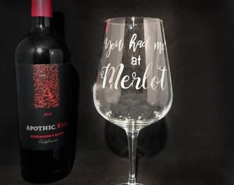 You Had Me At Merlot - Etched Wine Glass