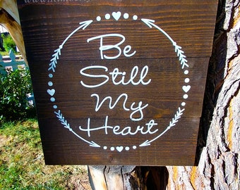 Rustic signs, Be still my heart, Rustic wood signs, Love sign, Gift for her, Wooden signs, Wood signs, Home decor signs, Large wooden sign