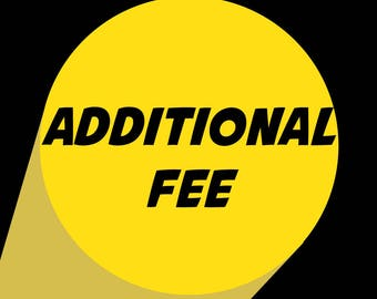 Additional Fee