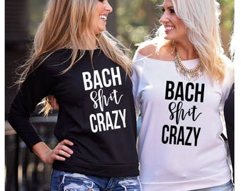 Bach Shit Crazy, Bachelorette Party Shirt, Bachelorette Party Shirts, Nashville Bachelorette, New Orleans Bachelorette, Bridal Party Shirts