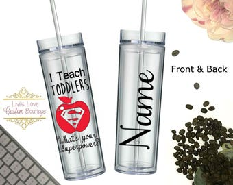 Personalized Preschool Teacher Cup 16 ounce double walled skinny acrylic tumbler with straw personalized cups with straws teacher cups