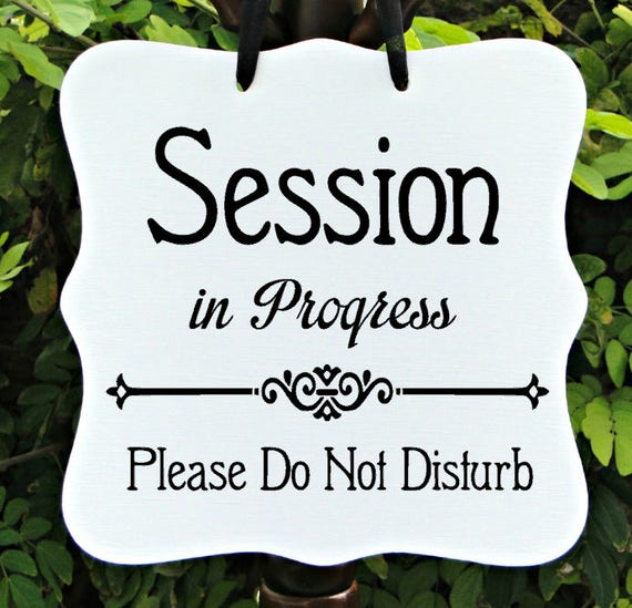 Session In Progress, Sign, Office, Business, Door Sign, Client, Staff, Counseling, Appointment, Meeting, Private, Do Not Disturb, In Session