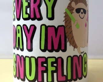 Every day I'm Snuffling - Funny Hedgehog 11oz Ceramic Mug - Gift for Her - Gift for Him - Wildlife Lover - Housewarming