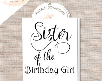 "1-""Sister of the Birthday Girl"" SVG cut File/ INSTANT Download/ commercial use/ sister svg/ sister's t-shirt/ birthday party t-shirts"