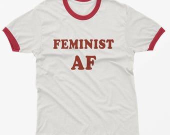 Feminist t-shirt feminism shirt feminist af shirt tshirts graphic tee women ringer tee best friend gift womens t-shirts