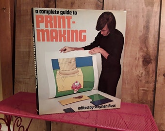 Printmaking A Complete Guide by Stephen Russ, 1975, Hardcover with Dustjacket, Lithography, Etching, Engraving, Screen Printing Inks, Mesh