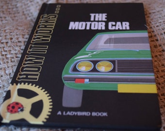 The Motor Car. How it Works. A Vintage Ladybird Book. Series 654. 1989