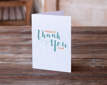 Thank You Card   Funny Thank You   Funny Thanks Card   Give Thanks   Humor Card   Friendship Card   Obligatory Thank You Card