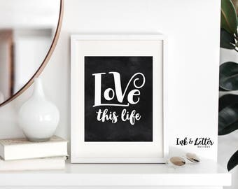 Family Room Decor - Bedroom Art - Love This Life - Chalkboard Print - Family Room Art - Gallery Wall Print - Typography - Instant Download