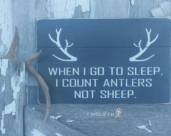 When I Go To Sleep I Count Antlers Not Sheep-wood sign-kid bedroom decor-antlers-rustic sign-home and living-nursery decor-woodland sign