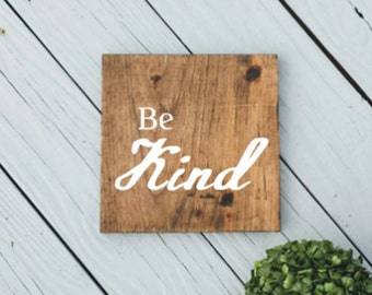 7 x 7 Be Kind Sign - Be Kind Wood Sign - Kind Stained Wood Sign - Be Kind - Square Rustic Sign - Rustic Sign - Rustic Be Kind Sign