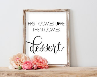 First Comes Love Then Comes Dessert, Wedding Printable, Wedding Reception, Signs For Dessert Sign Wedding Signs Rustic Wedding Decorations