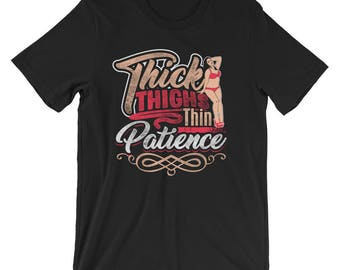 Thick Thighs Thin Patience - Plus Size Curvy Girl Thick BBW Lover Short-Sleeve Unisex T-Shirt