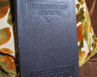 """Vintage """"Elements of Statics"""" by the International Textbook Company of Scranton PA copyright 1933, 1936 #325"""
