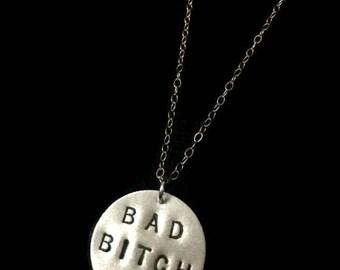 Bad Bitch - Bad Ass, Badass, Disc Necklace, Metal Pendant, Circle, Round Necklace, Bad Girl, Metalwork