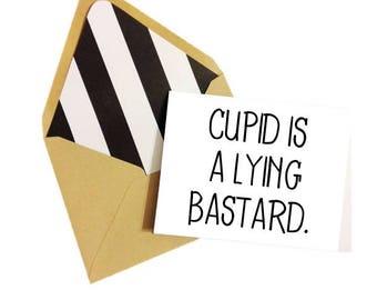 Cupid is a Lying B*stard Card / Anti-Valentine Card / Breakup Card / Funny Card / Single Ladies Card / Encouragement Card / Funny Valentine