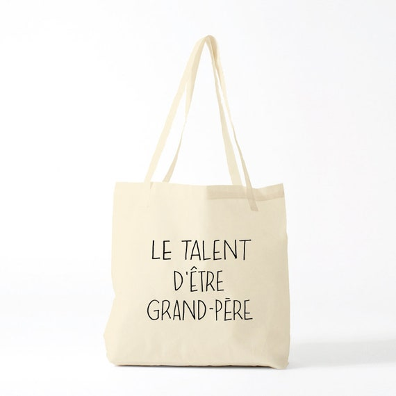 "Tote Bag, french words that say ""The talent to be grand-father"", a book from Victor Hugo that celebrates grand-fathers."