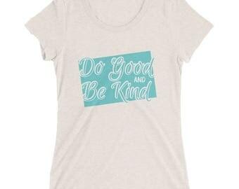 Do Good & Be Kind –Charity T-Shirt –Inspirational Message –Hope –Kindness –Inspiration –Motivation