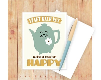 Start Each Day With a Cup of Happy Coffee Card, Blank Note Card, Stationery