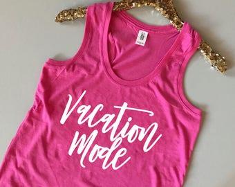 Vacation Mode Tank Top - Vacation Tank Top - Beach Tank Top - Vacay Tank Top - Beach Tank Women - Vacation Shirt - Vacation Shirt Women