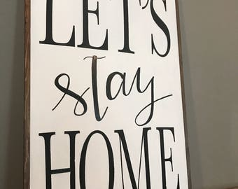 Let's stay home, home decor, wood decor, wood signs, handmade, homebody, gifts
