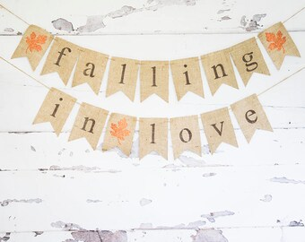 Fall Wedding Decor, Falling in Love Banner, Fall Burlap Banner,  Fall Decor, Fall Bridal Shower Banner, Fall Wedding Photo Prop, B898