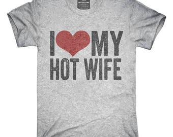 I Love My Hot Wife T-Shirt, Hoodie, Tank Top, Gifts
