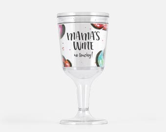 Acrylic Wine Glass. Mamas Wine No Touchy Tumbler. Plastic Rose Wine Glass. Wine Lover Gift. Gift for Her. Gift for Mom. Outdoor Dining Glass