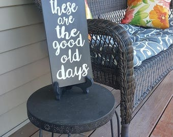 The Good Old Days wooden sign