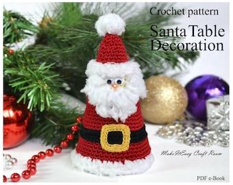 Santa ornament crochet pattern Crochet Santa table decor Christmas tree Santa decoration Santa figurine Crochet Xmas decor Digital Download
