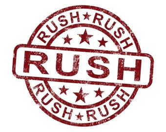 Rush My Order  - Includes Priority Mail - Rush Processing - Rush Order