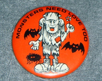 Vintage Pinback Button Monsters Need Love Too Frankenstein Halloween