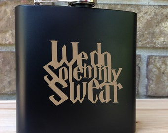 We Do Solemnly Swear - Harry Potter Themed Engraved Single Flask - Wedding Gift - Bridal Gift - Grooms Gift - SHIPS from the USA