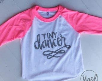 Tiny Dancer Hot Pink Raglan   Baseball Shirt