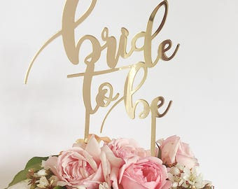 Bride To Be Gold Mirror Acrylic Cake Topper - Bridal Shower - Hen's Party - Engagement - Wedding - Plastic - Reusable