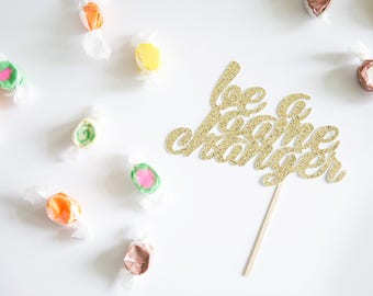 Be a Game Changer Cake Topper, Job Promotion, Graduation, New Job, Glitter Party Decoration, Girl Boss, Female or Male Entrepreneur
