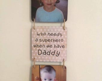 Who Needs A Superhero When We Have Daddy / Father's Day Gift / Father's Day / Photo Gift