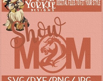 Show Mom - Horse - SVG/DXF/PNG/JPg - competition, equestrian  - Cricut, Studio Cutable file