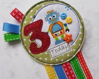 3 today rosette, 3rd birthday badge, handmade birthday badges, personalised badges, birthday boy