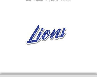 Lions Team Graphic - Lions SVG - Lions Silhouette File - SVG - 7 Files Total - Digital Download - Ready to Use!